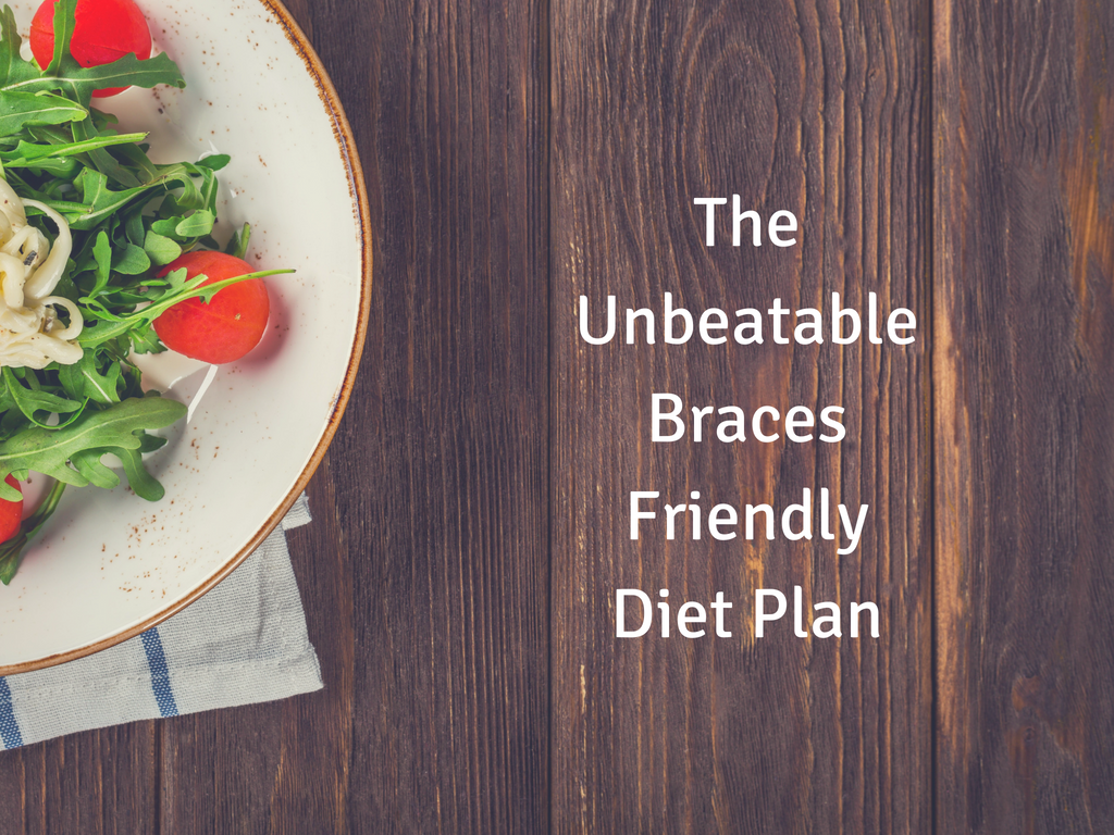 Foods that are included in the braces friendly diet