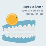 Impressions+ correct more smile issues, for less.