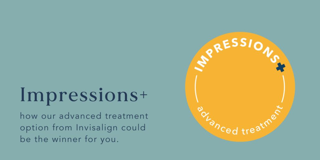 Impressions+ : How our advanced treatment option from Invisalign could be the winner for you