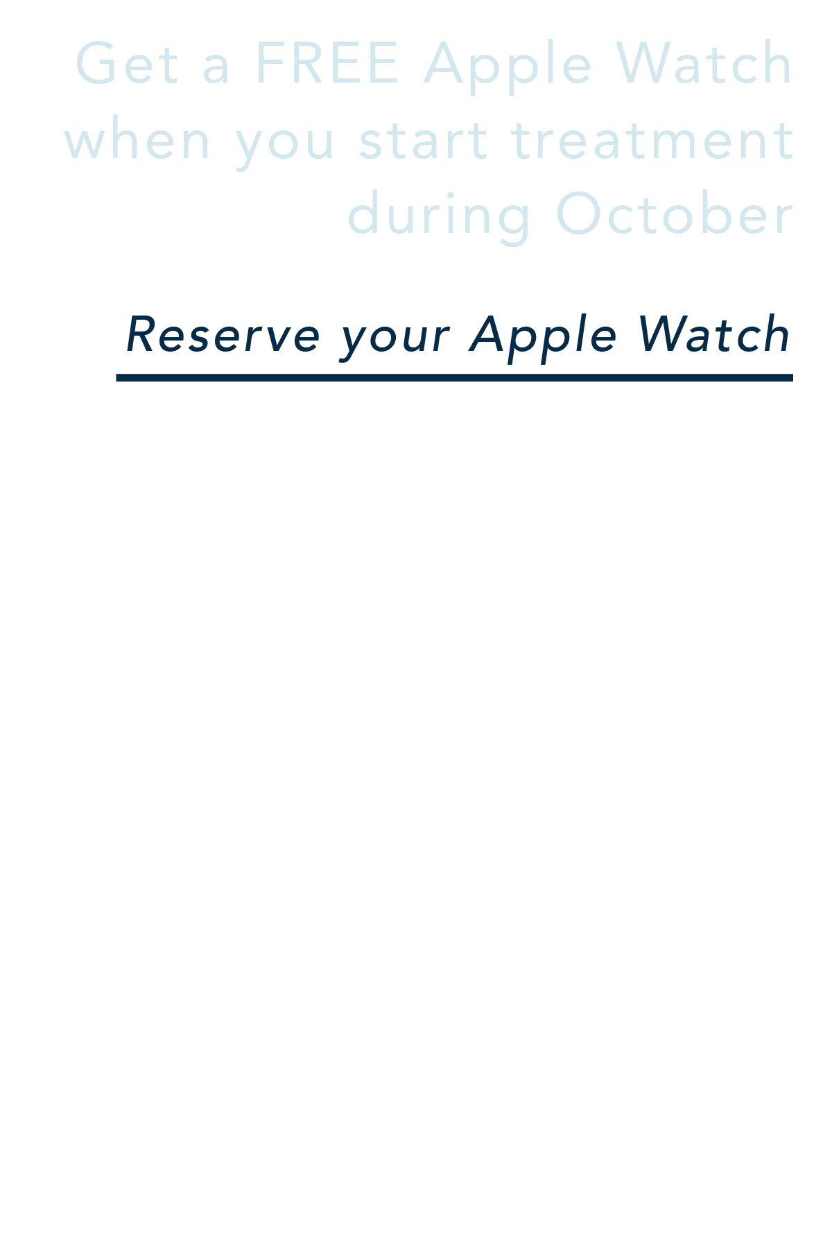 Get a FREE Apple Watch when you start brace,s Invisalign, or Impressions during October.